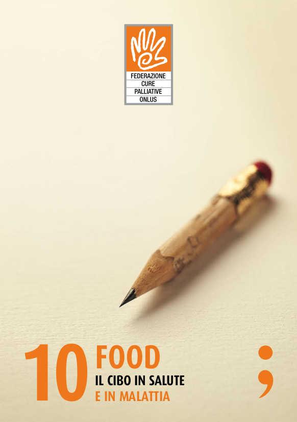 10; Food. Il cibo in salute e in malattia