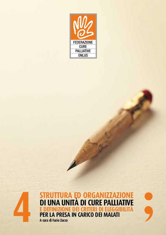 Struttura ed organizzazione di una unità di cure palliative e definizione dei criteri di eleggibilità per la presa in carico dei malati