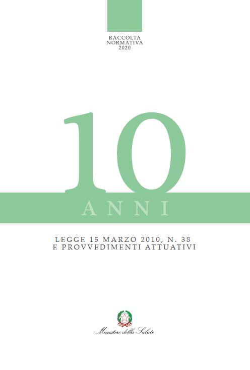 Legge 15 marzo 2010 n. 38 e provvedimenti attuativi. Raccolta normativa